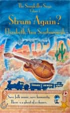 Strum Again? ebook by Elizabeth Ann Scarborough, TBD