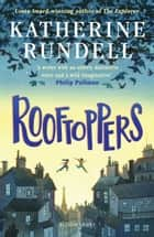 Rooftoppers ebook by Katherine Rundell, Marie-Alice Harel