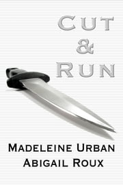 Cut & Run ebook by Abigail Roux,Madeleine Urban