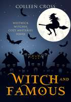 Witch & Famous : A Westwick Witches Paranormal Mystery - Witch Mysteries ebook by Colleen Cross