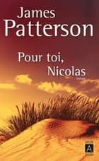 Pour toi, Nicolas ebook by James Patterson