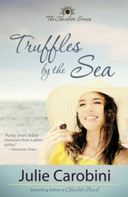 Truffles by the Sea (The Chocolate Series Book 2) ebook by Julie Carobini
