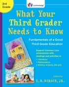 What Your Third Grader Needs to Know ebook by E.D. Hirsch, Jr.