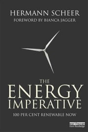 The Energy Imperative - 100 Percent Renewable Now ebook by Hermann Scheer