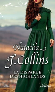 La disparue des Highlands eBook by Natacha J. Collins