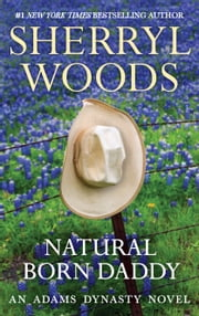 Natural Born Daddy ebook by Sherryl Woods