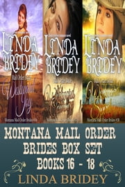 Montana Mail Order Brides Box Set: Books 16 - 18 (Westward series) ebook by Linda Bridey