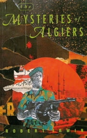 The Mysteries of Algiers ebook by Robert Irwin
