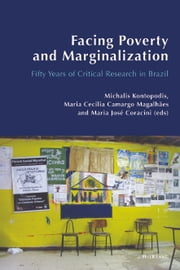 Facing Poverty and Marginalization - Fifty Years of Critical Research in Brazil ebook by Michalis Kontopodis, Maria Cecília Camargo Magalhães, Maria José Coracini