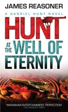 Hunt at the Well of Eternity ebook by James Reasoner
