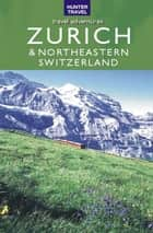 Zurich & Northeastern Switzerland ebook by Kimberly Rinker