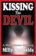 Kissing The Devil ebook by Milly Reynolds