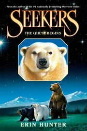 Seekers #1: The Quest Begins ebook by Erin Hunter