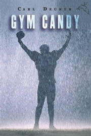 Gym Candy ebook by Carl Deuker