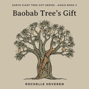 Baobab Tree's Gift audiobook by Rochelle Heveren