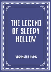 The Legend of Sleepy Hollow ebook by Washington Irving