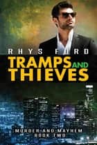 Tramps and Thieves ebook by Rhys Ford