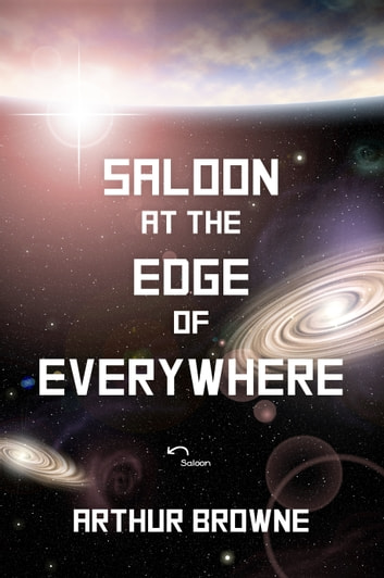 The Otherwhere Chronicles Book One: Saloon at the Edge of Everywhere ebook by A.H. Browne