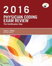 Physician Coding Exam Review 2016 - The Certification Step ebook by Carol J. Buck
