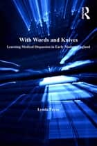 With Words and Knives - Learning Medical Dispassion in Early Modern England ebook by Lynda Payne