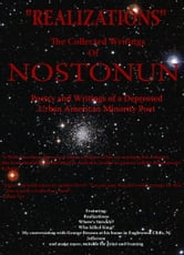 """Realizations"" The Collected Writings Of Nostonun ebook by Nostonun"