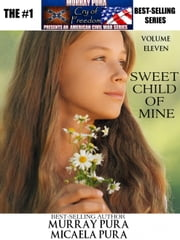 Murray Pura's American Civil War Series - Cry of Freedom - Volume 11 - Sweet Child of Mine ebook by Murray Pura,Micaela Pura