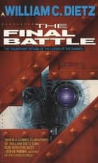 The Final Battle ebook by William C. Dietz
