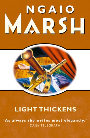 Light Thickens (The Ngaio Marsh Collection) ebook by Ngaio Marsh