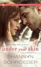 Under Your Skin ebook by Shannyn Schroeder