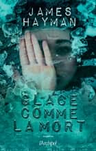 Glacé comme la mort ebook by James Hayman