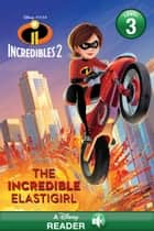 Incredibles 2: The Incredible Elastigirl ebook by Disney Book Group