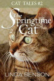 The Springtime Cat - Cat Tales, #2 ebook by Linda Benson