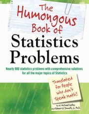 The Humongous Book of Statistics Problems ebook by W. Michael Kelley,Robert Donnelly M.D.