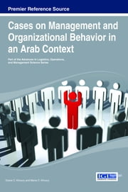 Cases on Management and Organizational Behavior in an Arab Context ebook by Grace C. Khoury,Maria C. Khoury