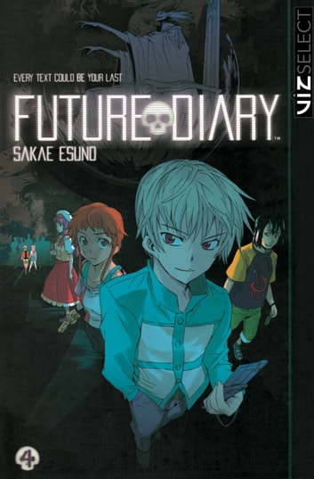 Future Diary, Vol. 4 ebook by Sakae  Esuno