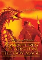 Adventures of Ariston the Boy Mage - Realm of Friends ebook by David Webster