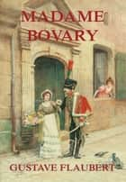 Madame Bovary ebook by Gustave Flaubert, Arthur Schurig