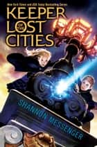 Keeper of the Lost Cities ebook by Shannon Messenger