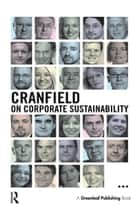 Cranfield on Corporate Sustainability ebook by David Grayson