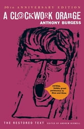 A Clockwork Orange (Restored Text) ebook by Anthony Burgess