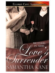 Love's Surrender (Brothers in Arms, Book Nine) ebook by Samantha Kane
