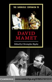 The Cambridge Companion to David Mamet ebook by Bigsby, Christopher