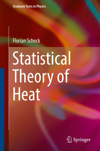 Statistical Theory of Heat ebook by Florian Scheck
