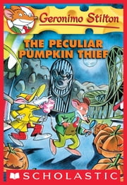 Geronimo stilton ebook search results rakuten kobo geronimo stilton 42 the peculiar pumpkin thief ebook by geronimo stilton fandeluxe Image collections