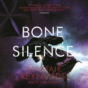 Bone Silence audiobook by Alastair Reynolds