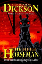 The Fifth Horseman ebook by Richard Alan Dickson