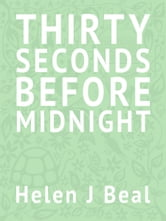 Thirty Seconds Before Midnight ebook by Helen J Beal