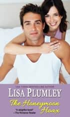 The Honeymoon Hoax ebook by Lisa Plumley