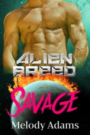 Savage (Alien Breed Series 13) 電子書籍 by Melody Adams