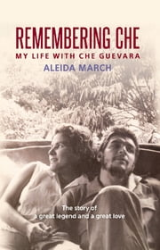 Aleida guevara ebook and audiobook search results rakuten kobo remembering che my life with che guevara ebook by aleida march fandeluxe Document